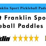 Best Franklin Sports Pickleball Paddles 2019 - Reviews & Buyer's Guide