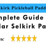 Selkirk Pickleball Paddle Reviews 2021 | Complete Guide of the Popular Selkirk Paddles