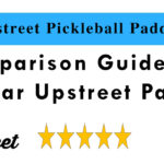 Upstreet Pickleball Paddle Reviews and Comparison 2021