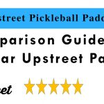 Upstreet Pickleball Paddle Reviews and Comparison 2019