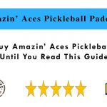Do Not Buy Amazin Aces Pickleball Paddle Until You Read This Guide