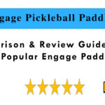 Engage Pickleball Paddles - Comparison & Review Guide 2021
