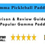 Gamma Pickleball Paddles - Review and Comparison Guide 2019