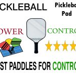 Best Pickleball Paddles For Control and Finesse Buyer's And Review Guide 2019