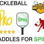 Top Pickleball Paddles for Spin Reviewed 2021 [Buyer's Guide Included]