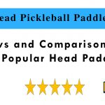 Head Pickleball Paddle - Reviews and Comparison Guide 2020