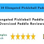 Top 10 Elongated Pickleball Paddles in 2019 | Oversized Paddle Reviews