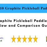 Top 10 Graphite Pickleball Paddles in 2020 - Review and Comparison Guide
