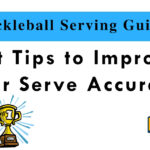 Pickleball Serving Guide | Best Tips to Improve Your Serve Accuracy
